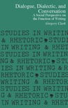 Dialogue, Dialectic and Conversation: A Social Perspective on the Function of Writing
