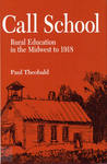 Call School: Rural Education in the Midwest to 1918