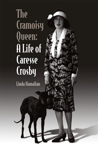 The Cramoisy Queen: A Life of Caresse Crosby