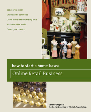How to Start a Home-based Online Retail Business, 2nd