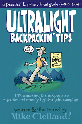 Ultralight Backpackin' Tips by Mike Clelland