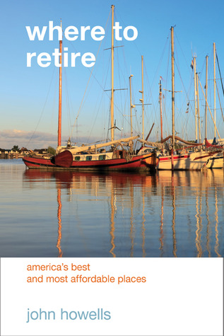 Where to Retire, 7th: America's Best & Most Affordable Places (Choose Retirement Series)