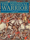 The Medieval Warrior by Martin J. Dougherty
