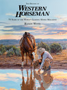 The History of Western Horseman: 75 Years of the World's Leading Horse Magazine