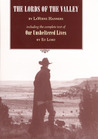 The Lords of the Valley: Including the complete text of 'Our Unsheltered Lives'