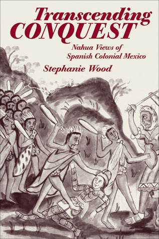 Transcending Conquest by Stephanie Gail Wood