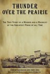 Thunder over the Prairie: The True Story of a Murder and a Manhunt by the Greatest Posse of All Time