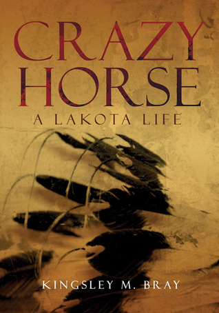 Crazy Horse by Kingsley M. Bray