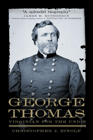 George Thomas: Virginian For The Union (Campaigns and Commanders #13)