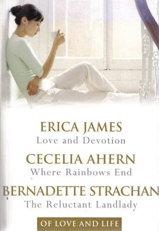 Of Love and Life: Love and Devotion / Where Rainbows End / The Reluctant Landlady
