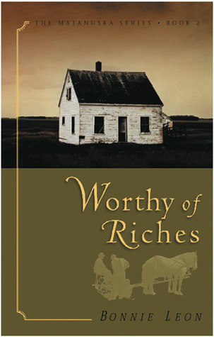 Worthy of Riches (Matanuska, #2)