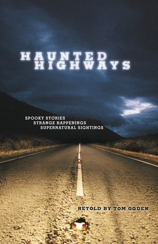 Haunted Highways by Tom Ogden