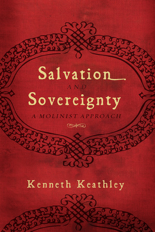 Salvation and Sovereignty by Kenneth Keathley