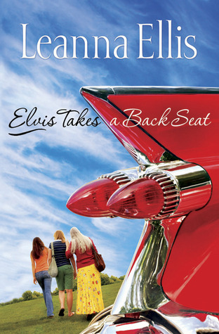 Elvis Takes a Back Seat by Leanna Ellis