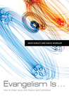 Evangelism Is . . .: How to Share Jesus with Passion and Confidence