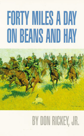 Forty Miles a Day on Beans and Hay by Don Rickey