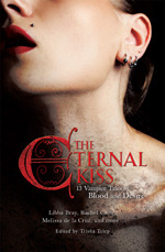 The Eternal Kiss: 12 Vampire Tales of Blood and Desire: 12 Vampire Tales of Blood and Desire