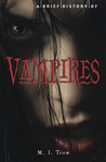 A Brief History of Vampires