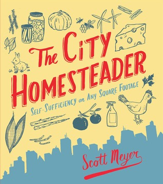 The City Homesteader by Scott Meyer