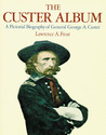 The Custer Album: A Pictorial Biography of George Armstrong Custer
