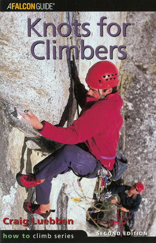 Knots for Climbers, 2nd by Craig Luebben