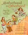 Motherhood to Otherhood: Use the Lessons Learned as a Mom to Create a New Life