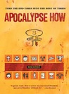 Apocalypse How: Making the End Times the Best of Times