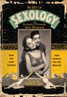 The Best of Sexology: Kinky and Kooky Excerpts from America's First Sex Magazine