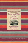 Love and War in the Pyrenees: A Story of Courage, Fear and Hope, 1939 - 1944
