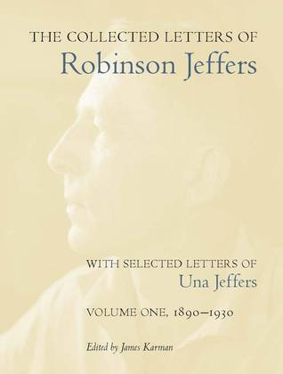 The Collected Letters of Robinson Jeffers, with Selected Lett... by Robinson Jeffers