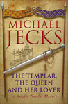 The Templar, the Queen and Her Lover (Knights Templar, #24)