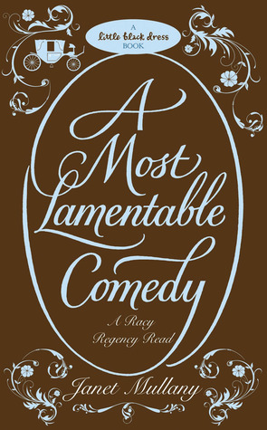 A Most Lamentable Comedy by Janet Mullany
