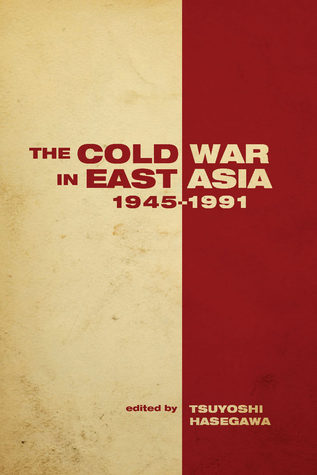 The Cold War In East Asia 1945-1991