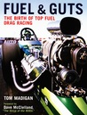 Fuel and Guts: The Birth of Top Fuel Drag Racing