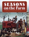 Seasons on the Farm: A Celebration of Country Life Through the Year