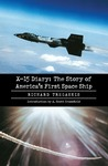 X-15 Diary: The Story of America's First Space Ship
