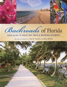 Backroads of Florida: Your Guide to Great Day Trips & Weekend Getaways