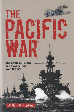 The Pacific War by William B. Hopkins