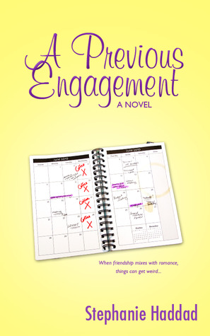 A Previous Engagement by Stephanie Haddad