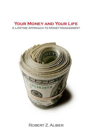 Your Money and Your Life: A Lifetime Approach to Money Management