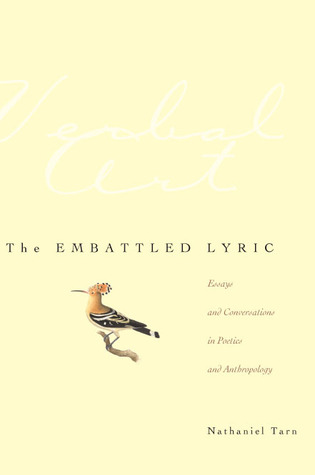 The Embattled Lyric: Essays and Conversations in Poetics and Anthropology