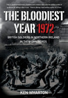 The Bloodiest Year: British Soldiers in Northern Ireland 1972, In Their Own Words