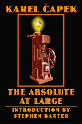 The Absolute at Large by Karel Čapek