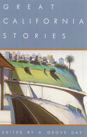 Great California Stories by A. Grove Day