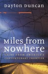 Miles from Nowhere: Tales from America's Contemporary Frontier