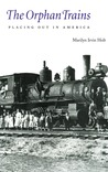 The Orphan Trains: Placing Out in America