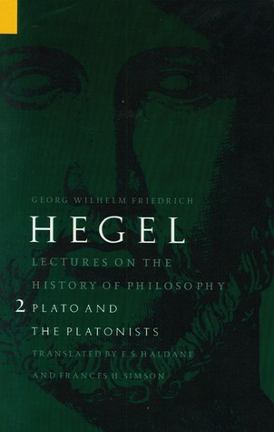Lectures on the History of Philosophy 2: Plato & the Platonists