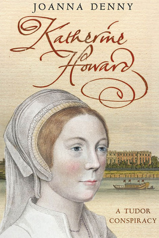 Katherine Howard by Joanna Denny