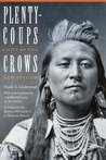 Plenty-coups: Chief of the Crows (Second Edition)