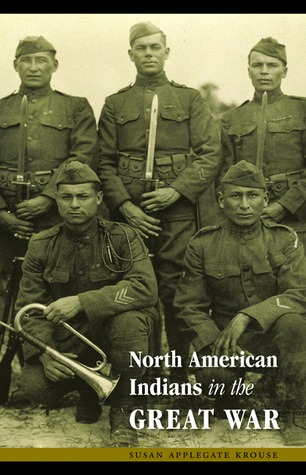North American Indians in the Great War by Susan Applegate Krouse